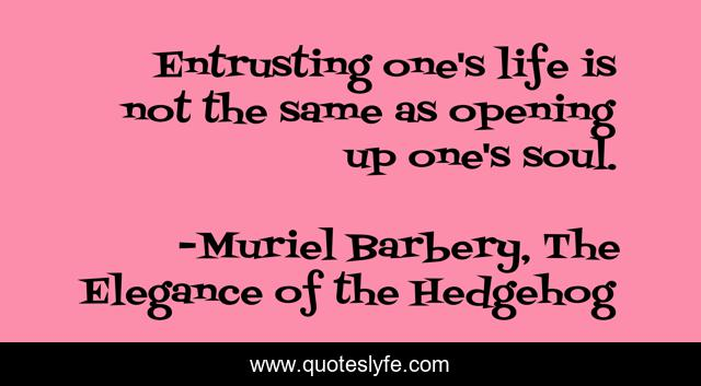 Entrusting one's life is not the same as opening up one's soul.