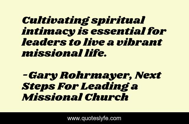 Cultivating spiritual intimacy is essential for leaders to live a vibrant missional life.