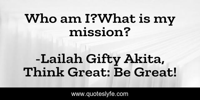 Who am I?What is my mission?