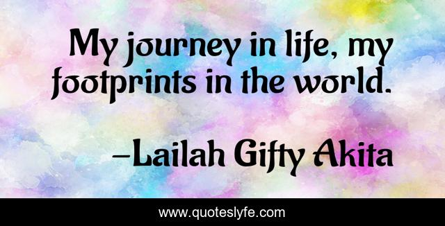 My journey in life, my footprints in the world.