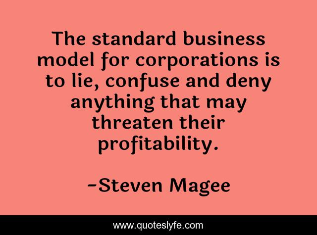 The standard business model for corporations is to lie, confuse and deny anything that may threaten their profitability.