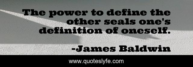 The power to define the other seals one's definition of oneself.