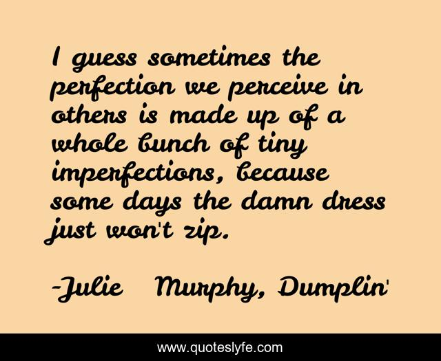 Best Julie Murphy Dumplin Quotes With Images To Share And Download For Free At Quoteslyfe