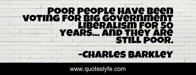 Poor people have been voting for big government liberalism for 50 years... and they are still poor.