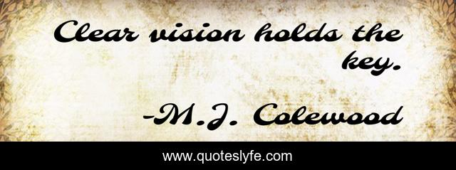 Clear vision holds the key.