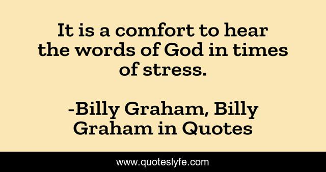 It is a comfort to hear the words of God in times of stress.