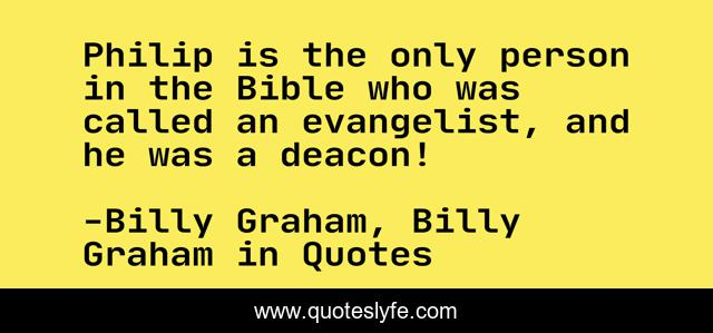 Philip is the only person in the Bible who was called an evangelist, and he was a deacon!