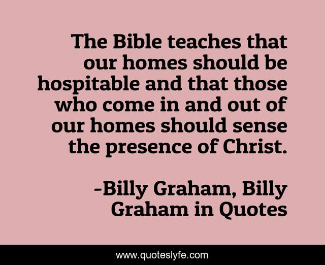 The Bible teaches that our homes should be hospitable and that those who come in and out of our homes should sense the presence of Christ.