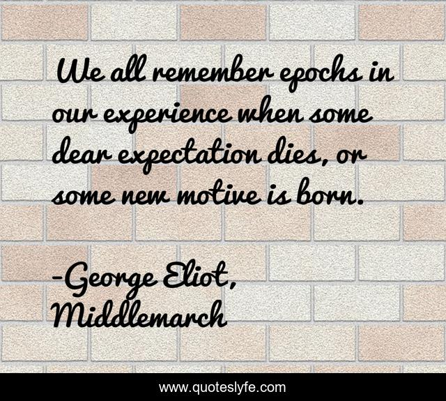 We all remember epochs in our experience when some dear expectation dies, or some new motive is born.