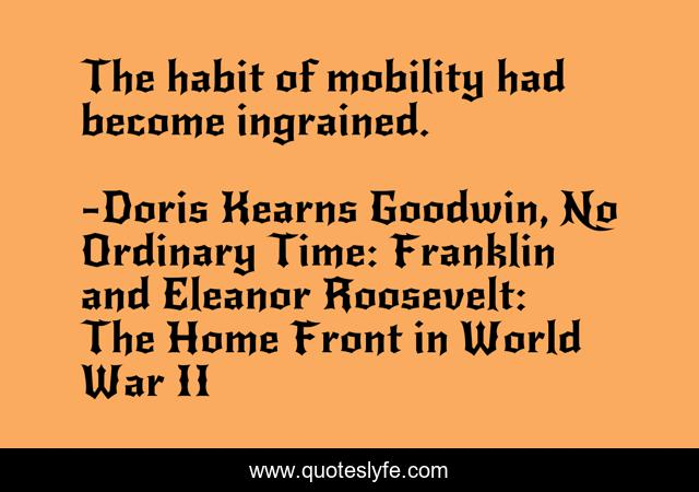 The habit of mobility had become ingrained.
