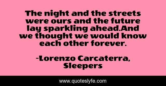 Best Lorenzo Carcaterra Sleepers Quotes With Images To Share And Download For Free At Quoteslyfe