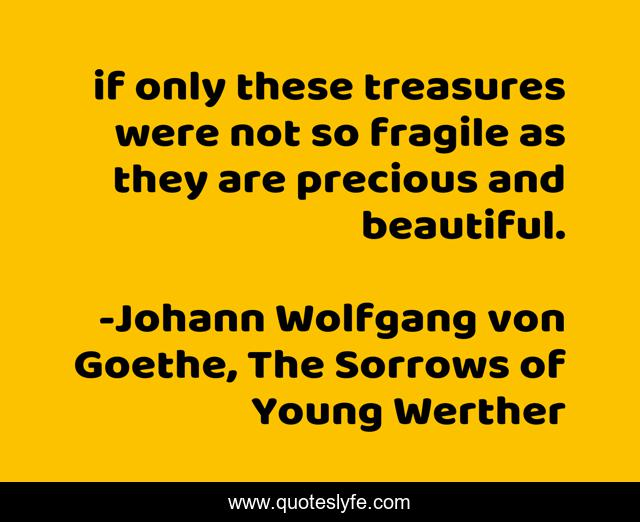 if only these treasures were not so fragile as they are precious and beautiful.