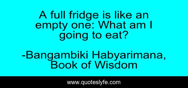 A full fridge is like an empty one: What am I going to eat?