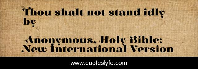 Thou shalt not stand idly by