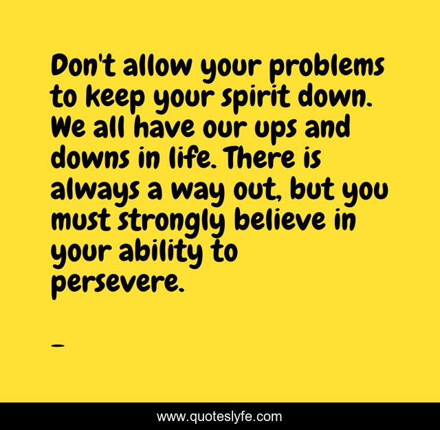 Best Going Through Ups And Downs Quotes With Images To Share And Download For Free At Quoteslyfe