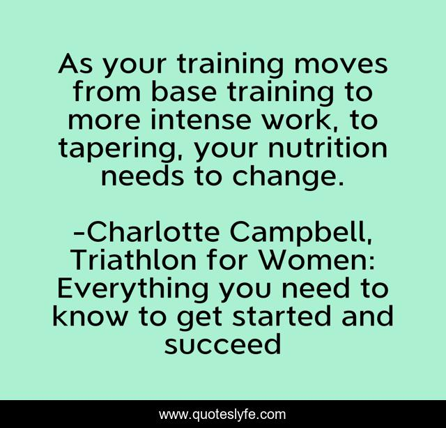 As your training moves from base training to more intense work, to tapering, your nutrition needs to change.