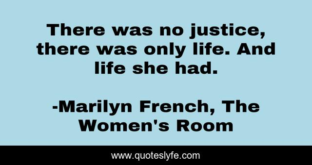 Best Marilyn French Quotes With Images To Share And Download For Free At Quoteslyfe