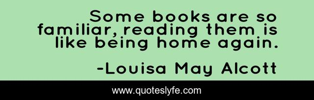 Some books are so familiar, reading them is like being home again.
