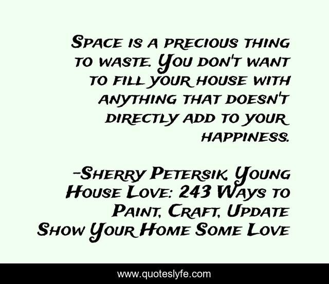 Best Sherry Petersik Young House Love 243 Ways To Paint Craft Update Show Your Home Some Love Quotes With Images To Share And Download For Free At Quoteslyfe
