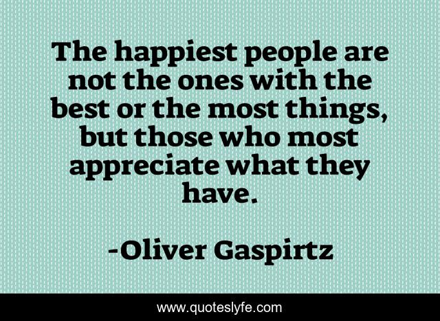Best Appreciating Life Quotes With Images To Share And Download For Free At Quoteslyfe