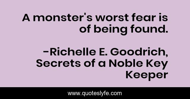 A monster's worst fear is of being found.