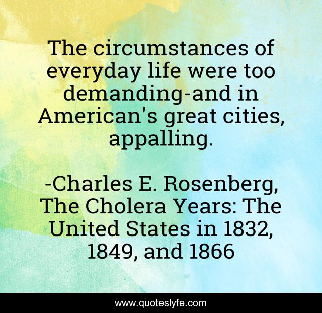 The circumstances of everyday life were too demanding-and in American's great cities, appalling.