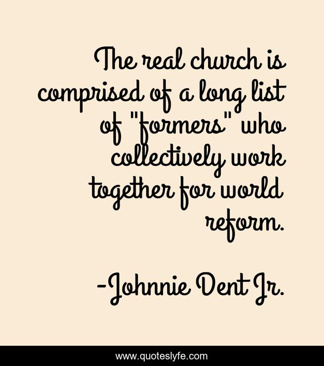 The real church is comprised of a long list of