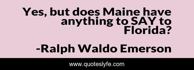 Yes, but does Maine have anything to SAY to Florida?