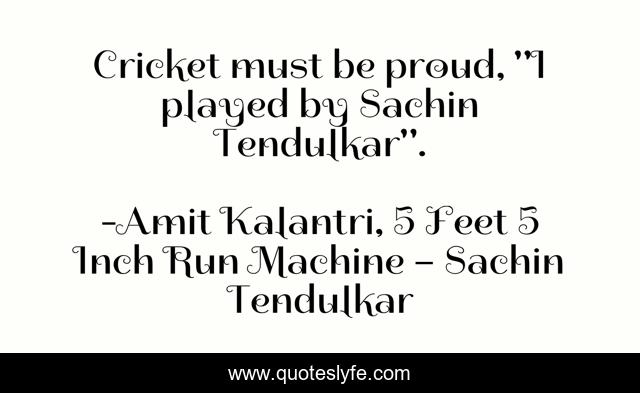 Cricket must be proud,