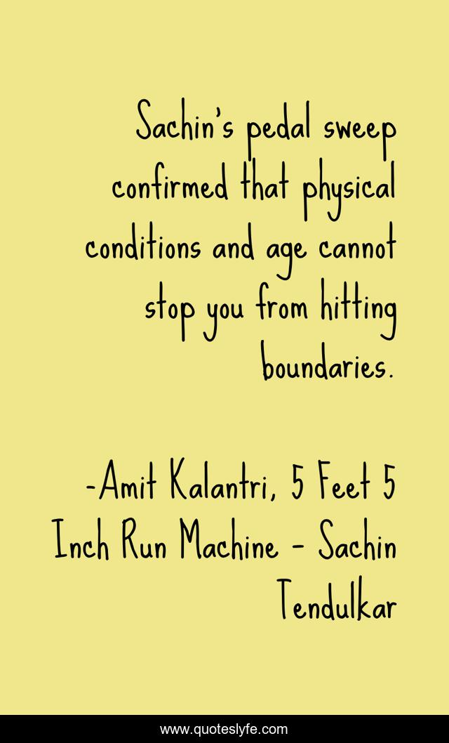 Sachin's pedal sweep confirmed that physical conditions and age cannot stop you from hitting boundaries.