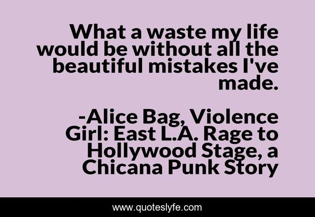 Best Alice Bag Violence Girl East L A Rage To Hollywood Stage A Chicana Punk Story Quotes With Images To Share And Download For Free At Quoteslyfe
