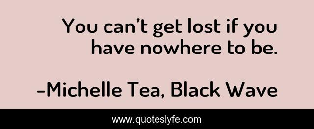 You can't get lost if you have nowhere to be.