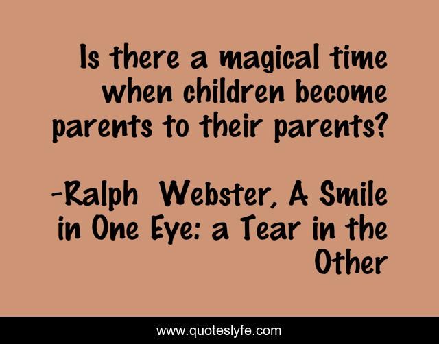 Is there a magical time when children become parents to their parents?