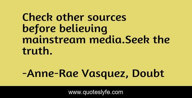 Check other sources before believing mainstream media.Seek the truth.