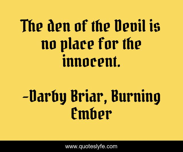 The den of the Devil is no place for the innocent.