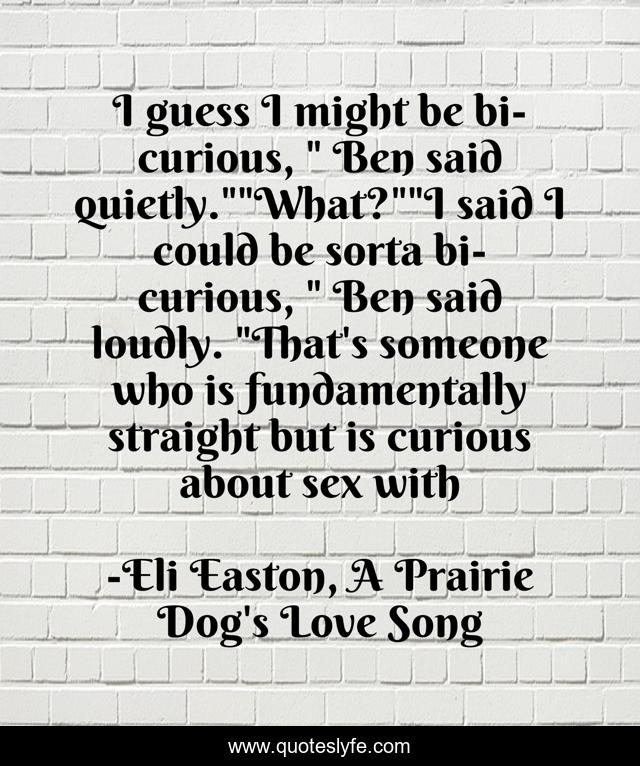 Best Eli Easton A Prairie Dog S Love Song Quotes With Images To Share And Download For Free At Quoteslyfe