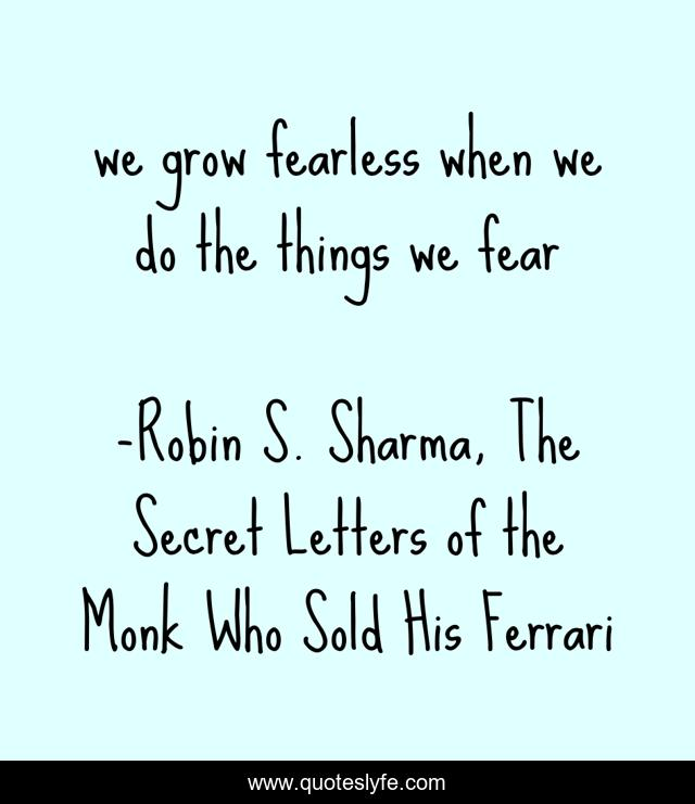 Best Robin S. Sharma, The Secret Letters of the Monk Who Sold His Ferrari  Quotes with images to share and download for free at QuotesLyfe