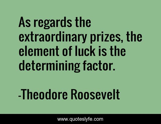 As regards the extraordinary prizes, the element of luck is the determining factor.