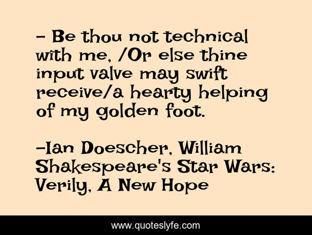 Best Ian Doescher William Shakespeare S Star Wars Verily A New Hope Quotes With Images To Share And Download For Free At Quoteslyfe