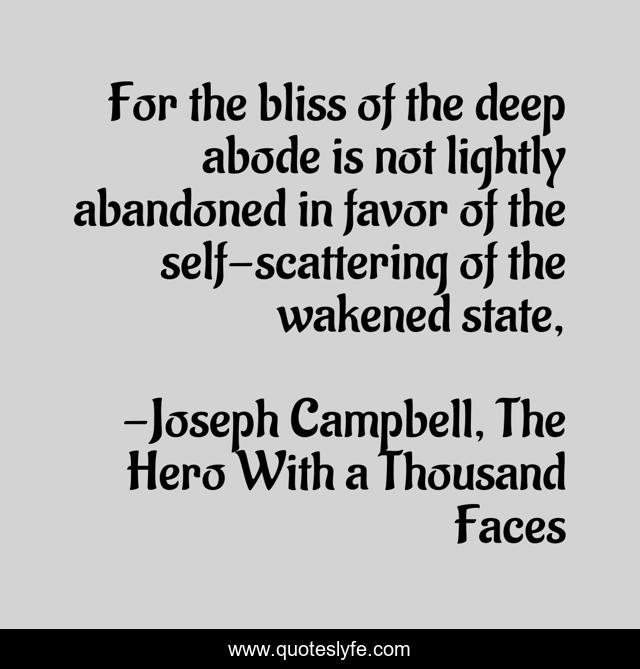 For the bliss of the deep abode is not lightly abandoned in favor of the self-scattering of the wakened state,