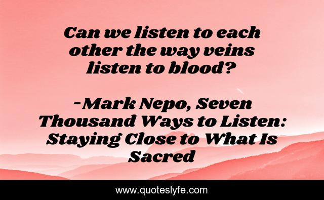 Can we listen to each other the way veins listen to blood?