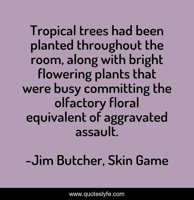 Tropical trees had been planted throughout the room, along with bright flowering plants that were busy committing the olfactory floral equivalent of aggravated assault.