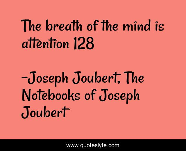 The breath of the mind is attention 128