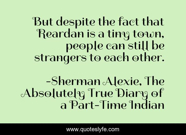 But despite the fact that Reardan is a tiny town, people can still be strangers to each other.