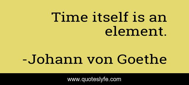 Time itself is an element.