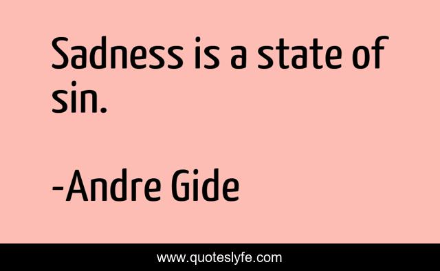 Sadness is a state of sin.