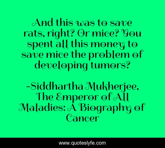 History repeats, but science reverberates.... Quote by Siddhartha  Mukherjee, The Emperor of All Maladies: A Biography of Cancer - QuotesLyfe