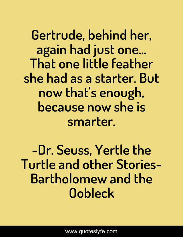 Best Dr Seuss Yertle The Turtle And Other Stories Quotes With Images To Share And Download For Free At Quoteslyfe October 18, 1994, random house value publishing. best dr seuss yertle the turtle and