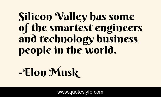 Silicon Valley has some of the smartest engineers and technology business people in the world.
