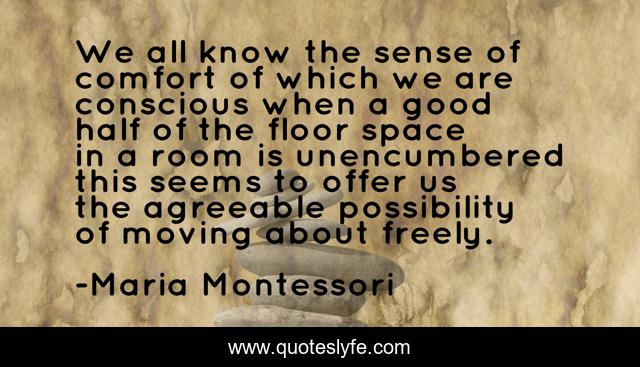 We all know the sense of comfort of which we are conscious when a good half of the floor space in a room is unencumbered this seems to offer us the agreeable possibility of moving about freely.
